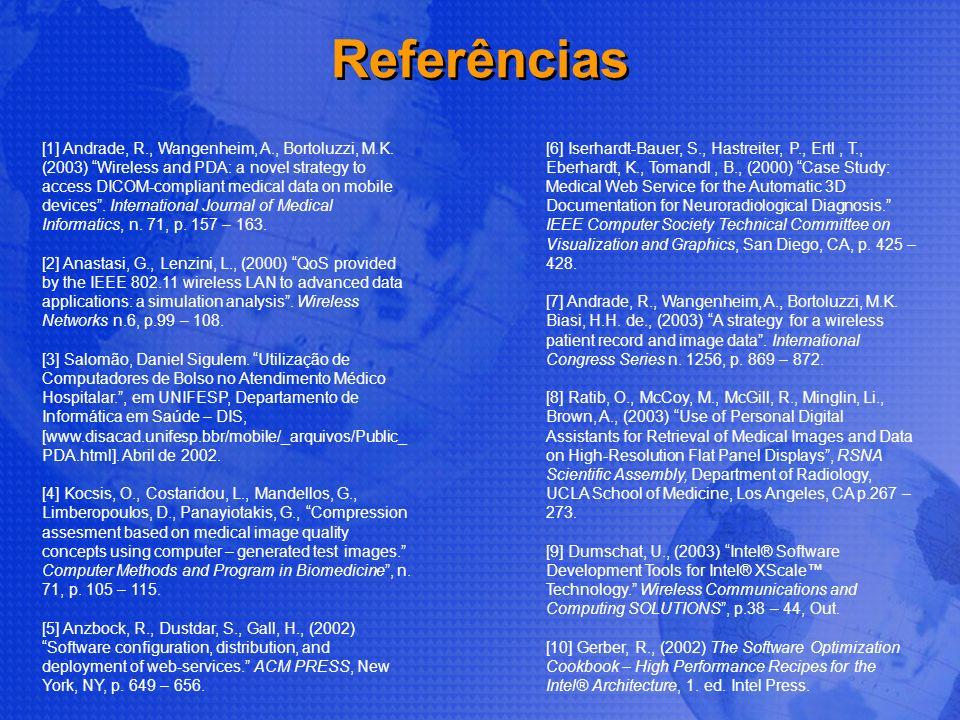 Referências [1] Andrade, R., Wangenheim, A., Bortoluzzi, M.K.